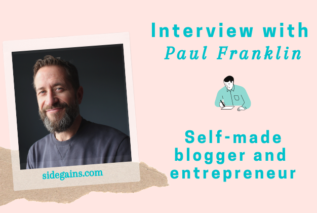 Interview with Paul Franklin of Sidegains.com (14 Questions)