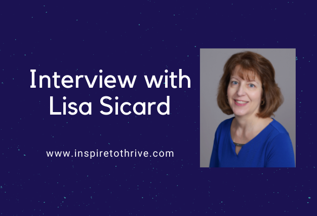 Interview with Lisa Sicard of Inspiretothrive.com – 8 quick questions
